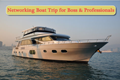 Networking Boat Trip for Boss & Professionals